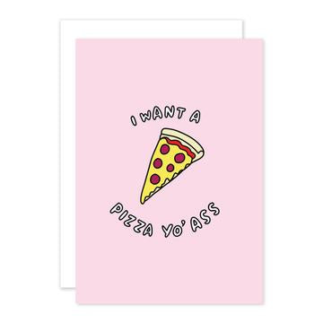 Pizza Yo' Ass Greetings Card