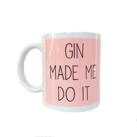 Gin Made Me Do It Mug