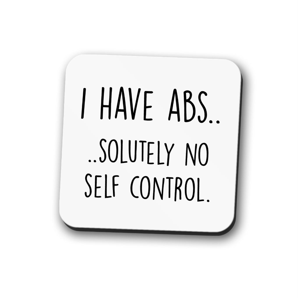 I Have Abs Coaster