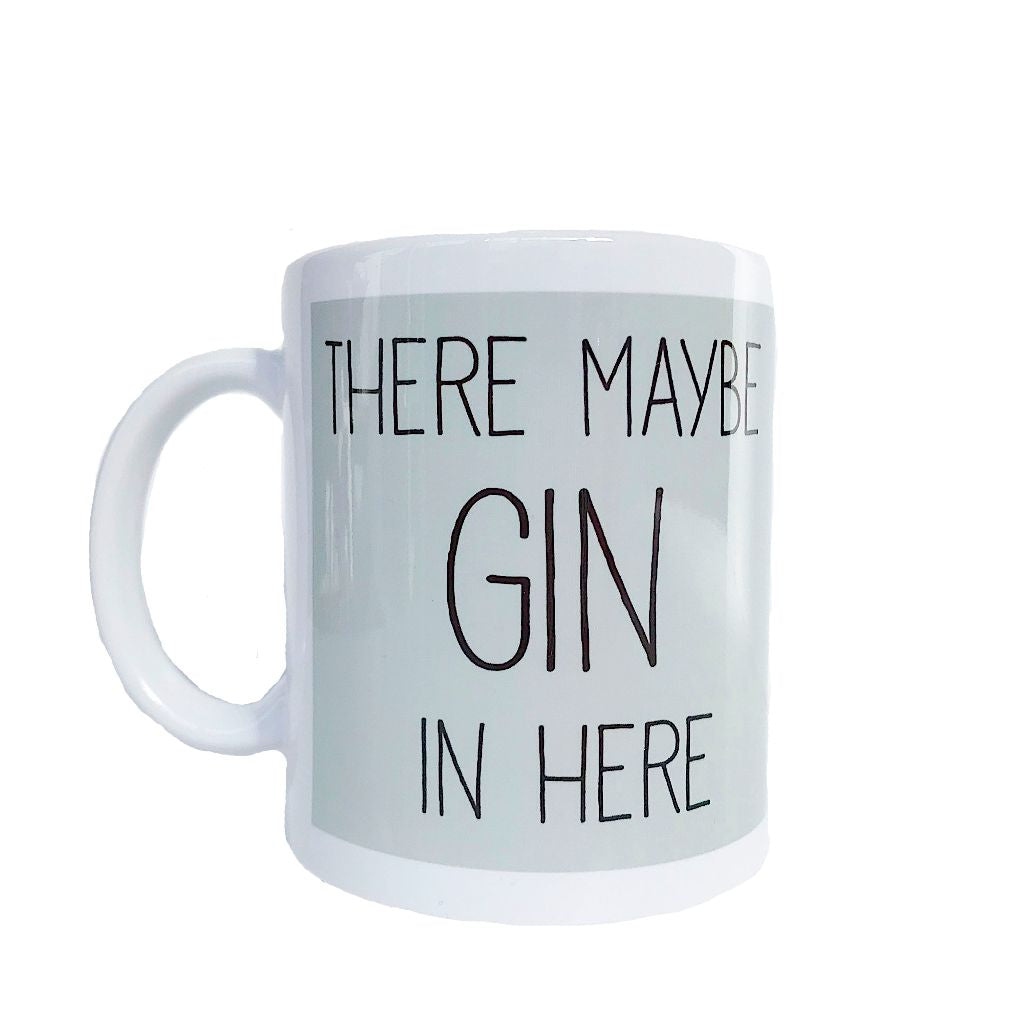 There Maybe Gin Mug