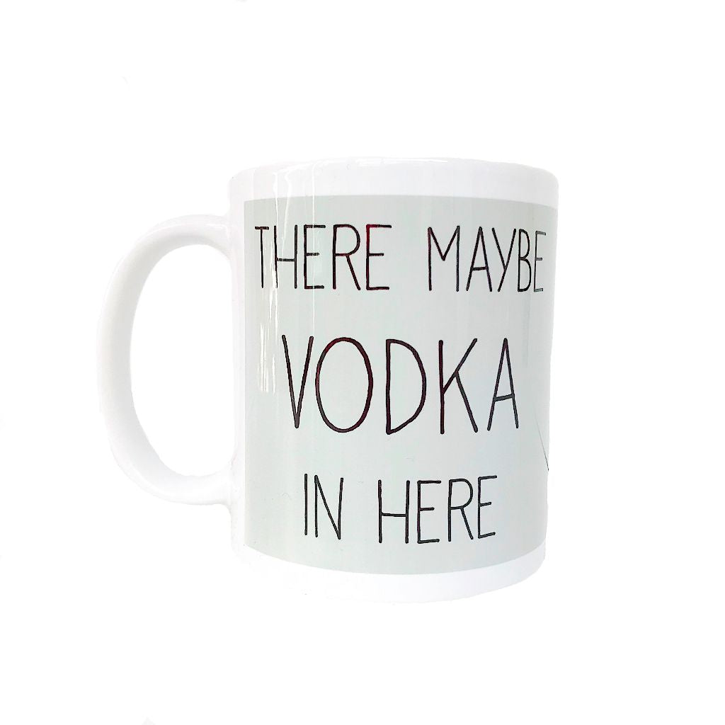 There Maybe Vodka Mug