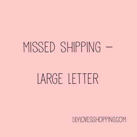 Missed Shipping - Large Letter