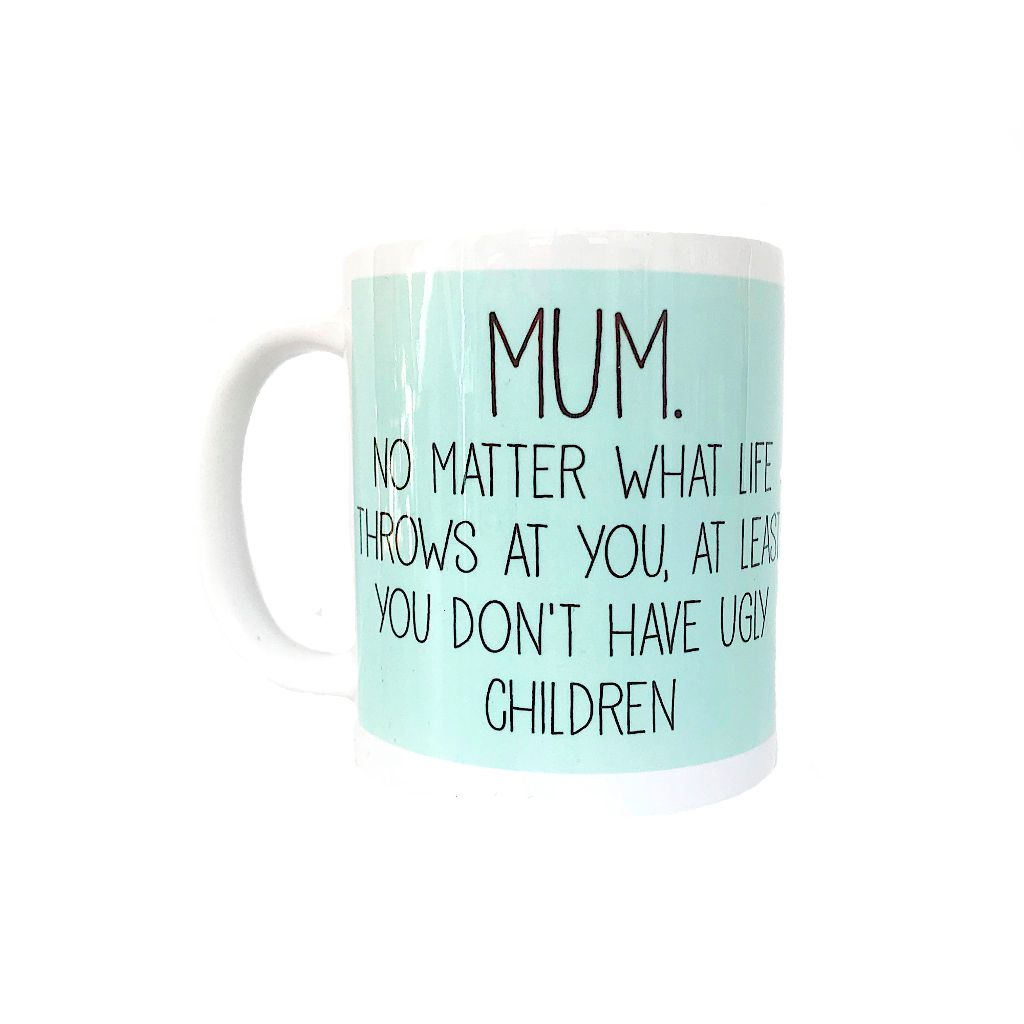 Mum Ugly Children Mug