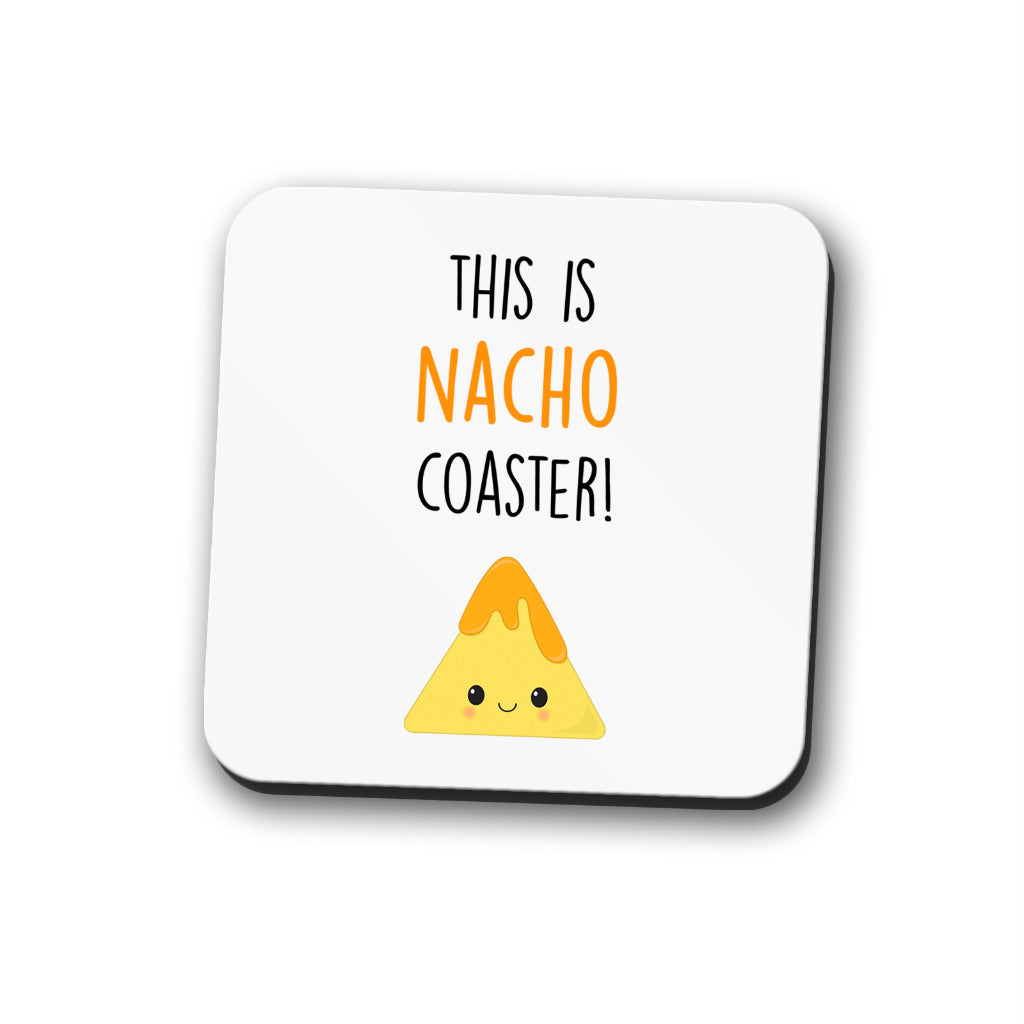 This Is Nacho Coaster
