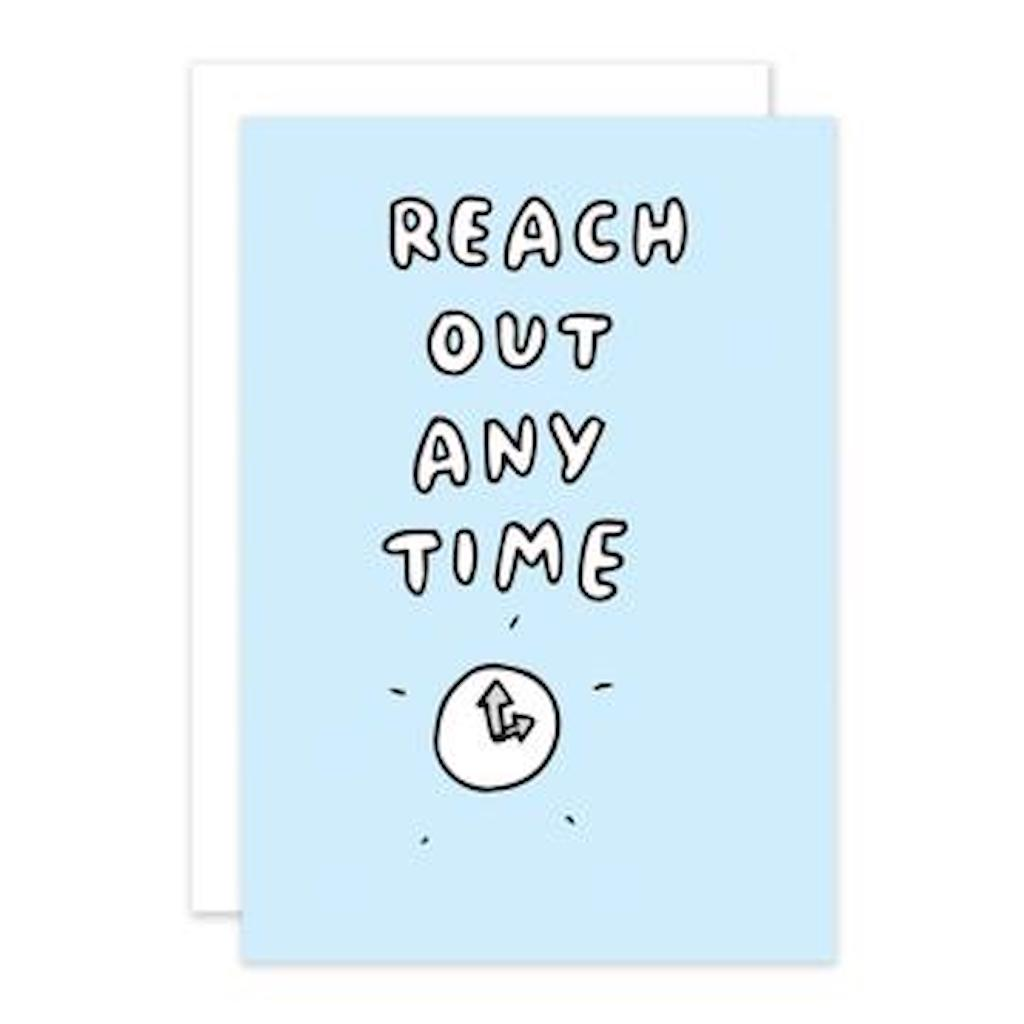 Reach Out Any Time Greetings Card