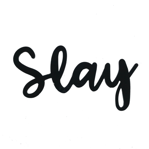 Slay Black Acrylic Sign