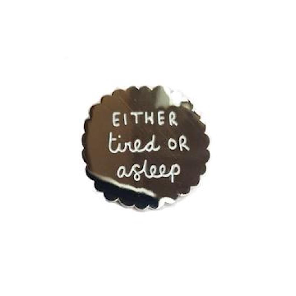 Tired Or Asleep Enamel Pin