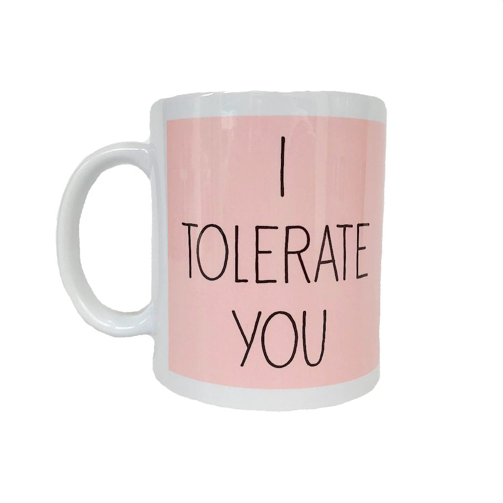 I Tolerate You Mug