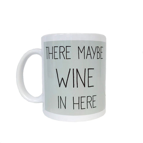 There Maybe Wine Mug
