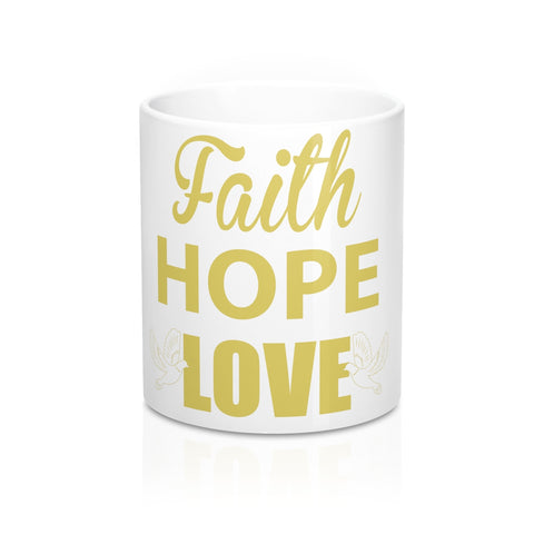 Faith Hope Love 11oz mug