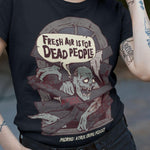 Fresh Air Is For Dead People T-Shirt