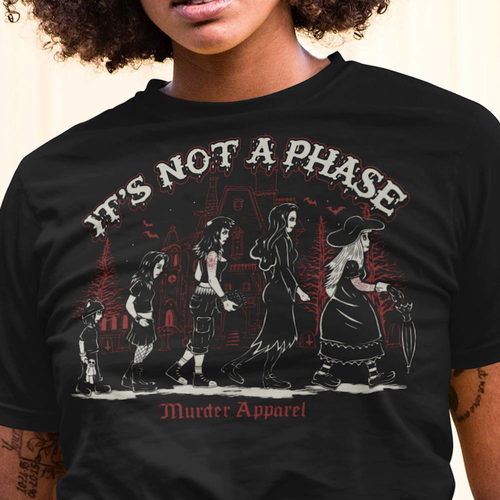It's Not a Phase T-Shirt