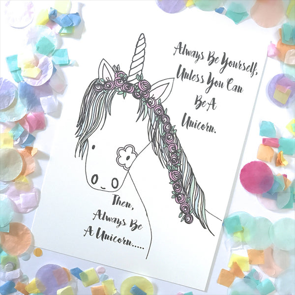 """Always Be A Unicorn"" print"