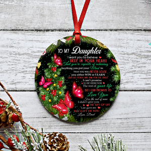 Dad To Daughter Believe Deep In Your Heart Butterfly Round Ornament