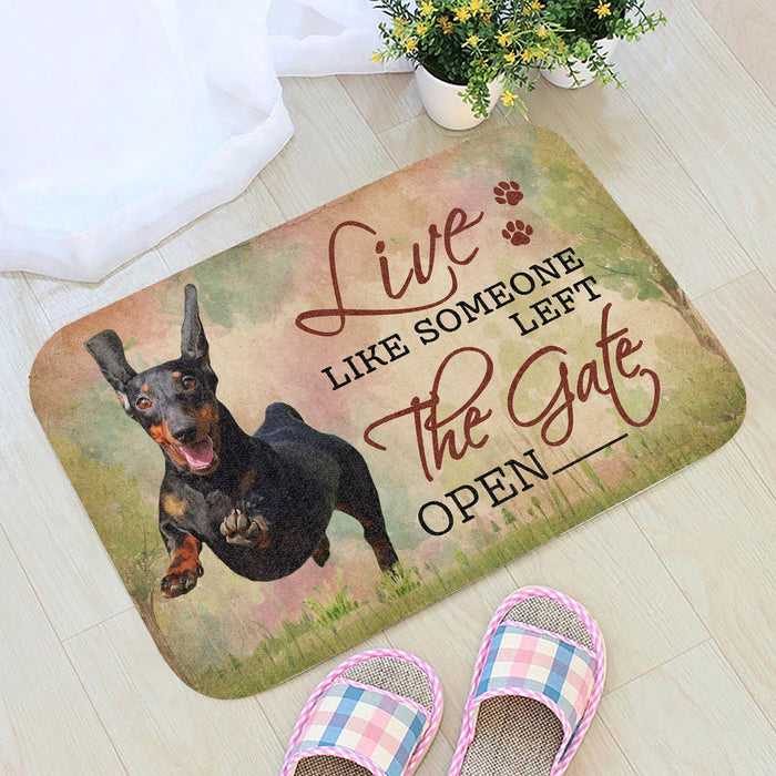 Live Like Someone Left The Gate Open Dachshund Doormat