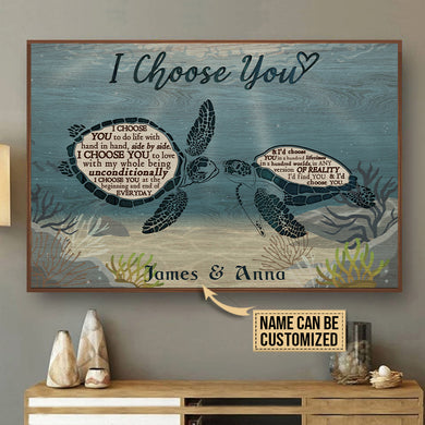 Personalized Sea Turtle I Choose You To Do Life Poster