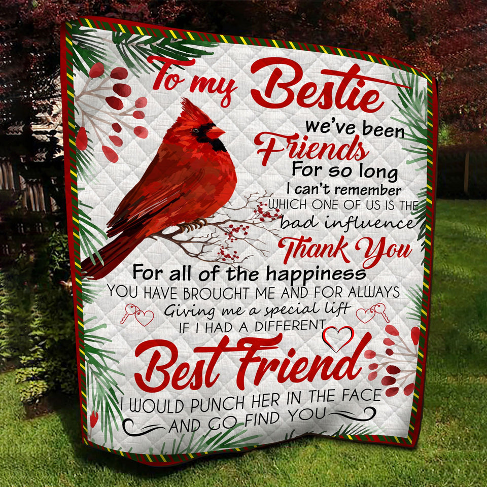 To Bestie We Have Been Friends So Long Quilt