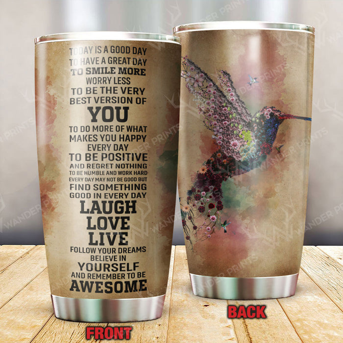 Today Is A Good Day Hummingbird Tumbler