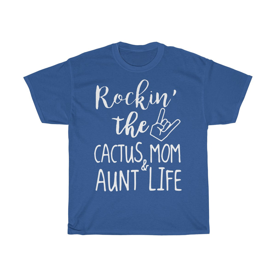 Rockin the Cactus Mom and Aunt life Tshirt