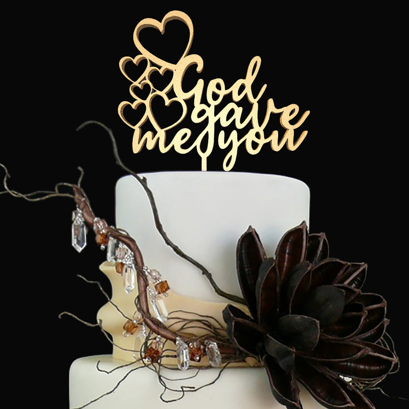 Calligraphy Vintage Custom God Gave Me You Cake Topper  General Cake Topper  - GlobalWedding
