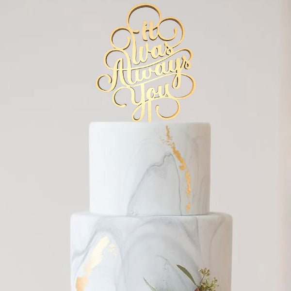 Copper Glitter It Was Always You Gold Cursive Cake Topper  General Cake Topper  - GlobalWedding