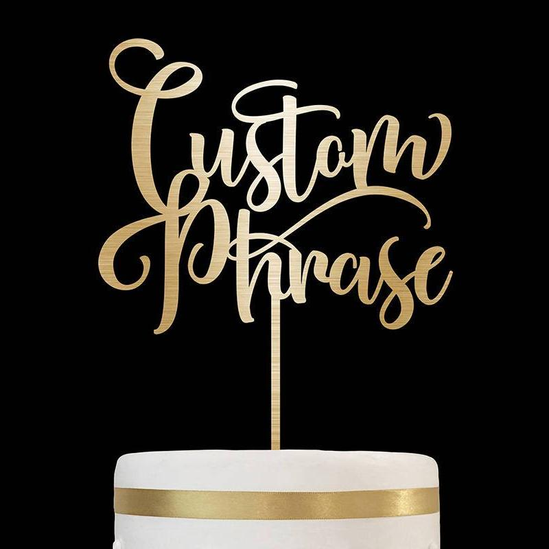 Custom Phrase Cake Topper