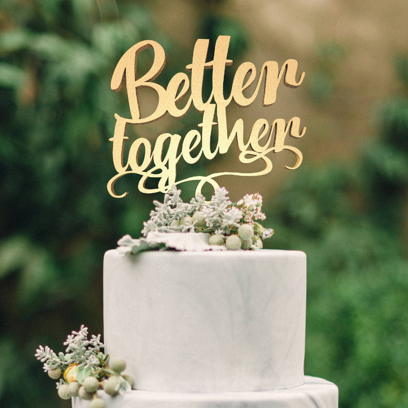 Mirror Cursive Natural Better Together Cake Topper  General Cake Topper  - GlobalWedding