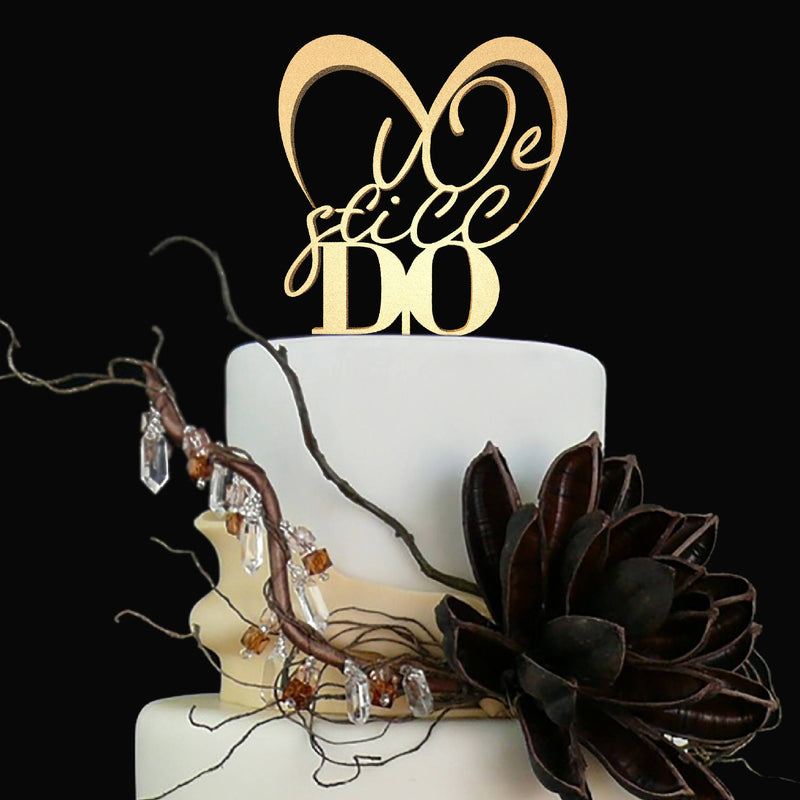 Cursive We Still Do Decoration Copper Cake Topper  General Cake Topper  - GlobalWedding