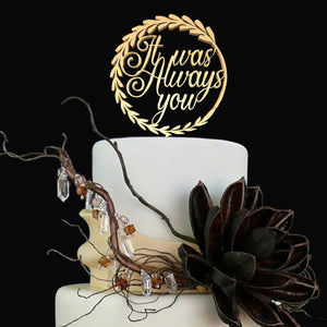 Wedding Cake Topper - It Was Always You