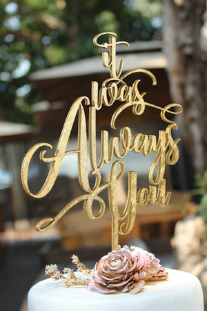 It Was Always You - Cake Topper