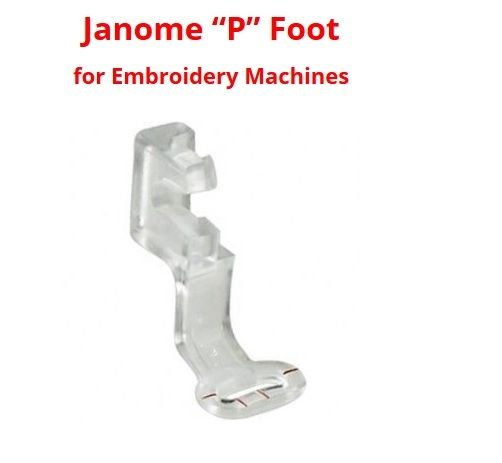 JANOME GENUINE Sewing Machine Embroidery P Foot 350e 830810042 -  9700 11000