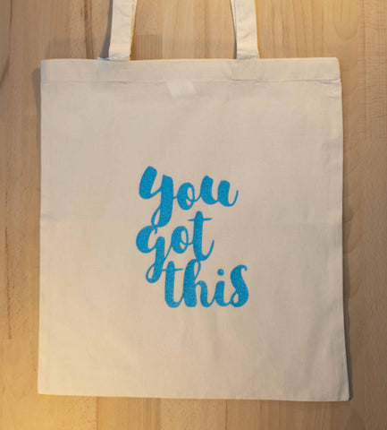 You got this - Tote
