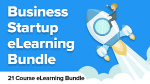 Business Start-Up eLearning Bundle - You deserve to have a thriving business - 21 Courses for FREE!