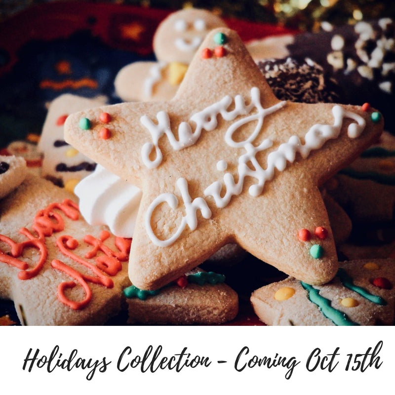 Christmas & Holidays Collection - Coming October 15th!