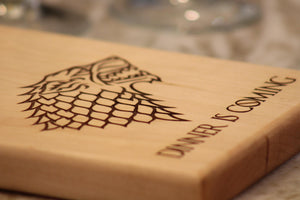 Game of Thrones, Serving Board, Housewarming Gifts, Birthday Gift for Him, GoT Bread Board, Cheese Board, Dinner Is Coming