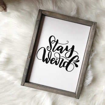 Stay Weird Canvas Framed Sign