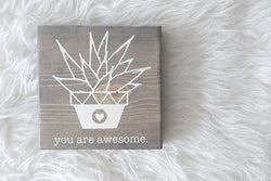 You Are Awesome, You Are Loved Coffee Table Decor,