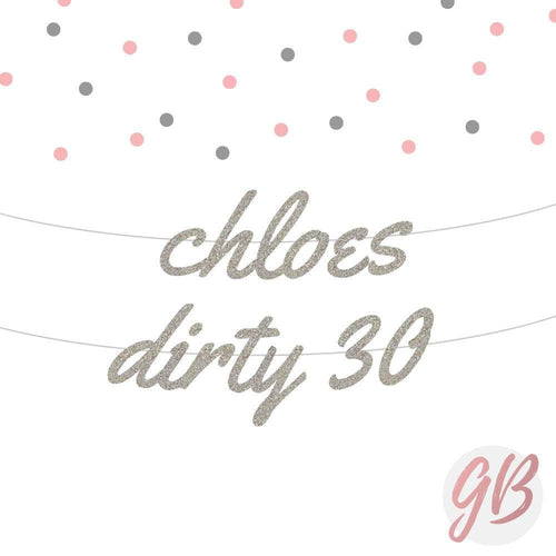 Dirty 30 Custom Banner