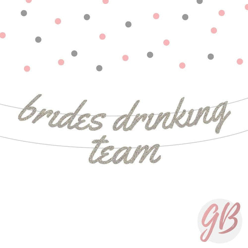 Brides drinking team glitter banner