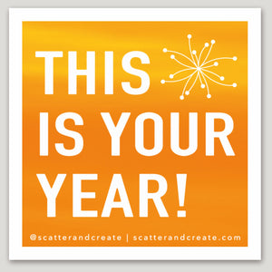 """This is Your Year"" - Vinyl Sticker"