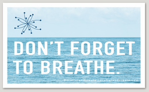 """Don't Forget to Breathe"" - Vinyl Sticker"