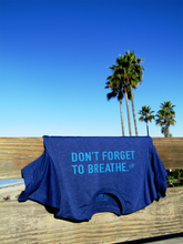 """Don't Forget to Breathe"" Self Talk Tee"