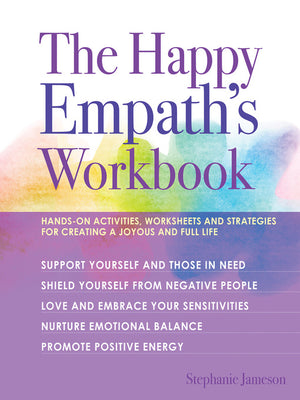 The Happy Empath's Workbook by Stephanie Jameson - Happy Soul Online
