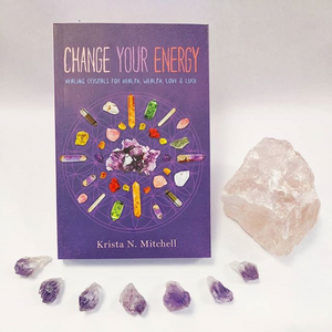 Change Your Energy: Healing Crystals for Health Wealth, Love & Luck by Krista Mitchell - Happy Soul Online
