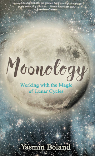 Moonology Working with the Magic of Luar Cycles by Yasmin Boland