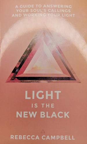 Light is the New Black by Rebecca Campbell - Happy Soul Online