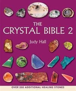 The Crystal Bible 2: Healing Stones by Judy Hall