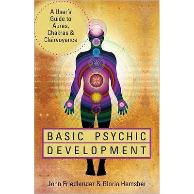 Basic Psychic Development by John Friedlander & Gloria Hemsher
