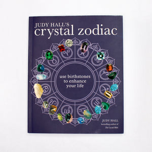 Crystal Zodiac: Use Birthstones to Enhance Your Life by Judy Hall