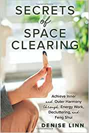 Secrets of Space Clearing by Denise Linn
